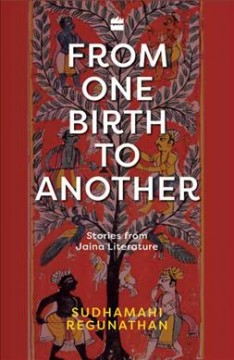 From One Birth to Another : Stories from Jaina Literature