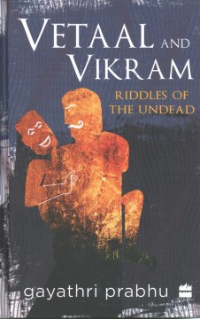 Vetaal and Vikram : Riddles of the Undead