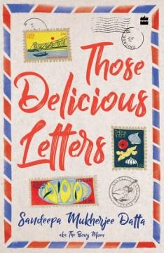 Those delicious letters / Sandeepa Mukherjee Datta aka The Bong Mom.