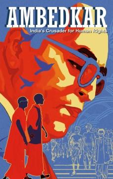 Ambedkar : Indiaѫs Crusader for Human Rights