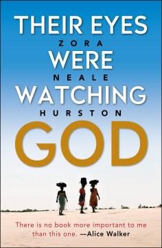 Their eyes were watching God : a novel Zora Neale Hurston.