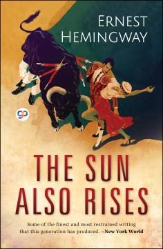 The sun also rises Ernest Hemingway.