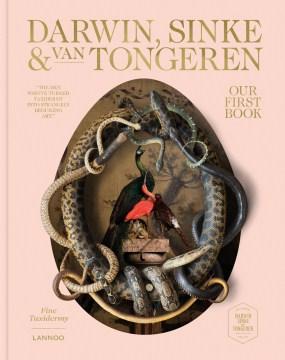 Our First Book : Fine Taxidermy By Darwin, Sinke & Van Tongeren