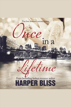 Once in a lifetime [electronic resource] / Harper Bliss.