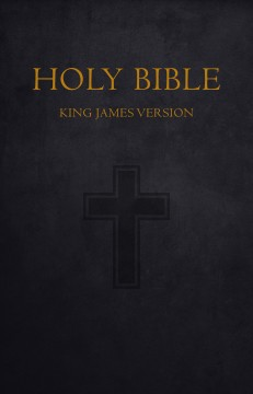Bible: holy bible king james version old and new testaments The Bible.