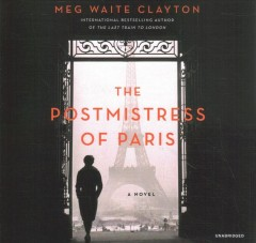 The Postmistress of Paris : A Novel