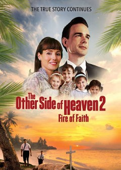 The other side of heaven 2 : fire of faith [DVD]
