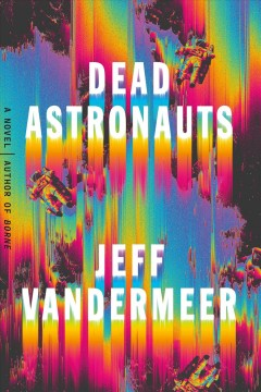 Dead astronauts : a novel