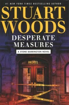 Desperate measures : a Stone Barrington novel