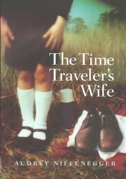 The time traveler's wife : a novel