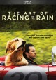 The art of racing in the rain [DVD]