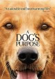 A dog's purpose [DVD].