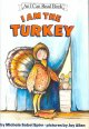 I am the turkey [Beginning Reader]
