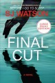 Final cut : a novel [Large Print Edition]