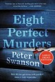 Eight perfect murders : a novel / [Large Print Edition]