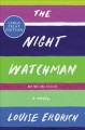 The night watchman : a novel / [Large Print Edition]