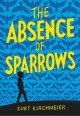 The absence of sparrows : a novel