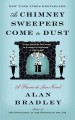 As chimney sweepers come to dust : a Flavia de Luce novel