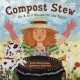 Compost stew : an A to Z recipe for the Earth / (call the Myrtle Beach Art Museum @843-238-2510 for this title)