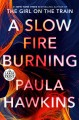 A slow fire burning [Large Print Edition]