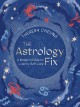 The astrology fix : a modern guide to cosmic self care