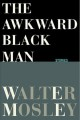 The awkward black man : stories