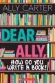 Dear Ally, how do you write a book?