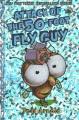 Attack of the 50-foot Fly Guy [Beginning Reader]