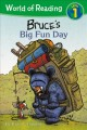 Bruce's Big Fun Day [Beginning Reader]