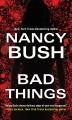 Bad things [paperback]