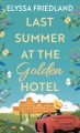 Last Summer at the Golden Hotel [Large Print Edition]