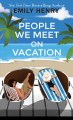 People We Meet on Vacation [Large Print Edition]