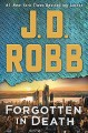 Forgotten in death : An Eve Dallas Novel [Large Print Edition]