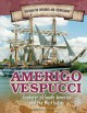 Amerigo Vespucci : explorer of South America