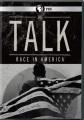 The talk race in America [DVD]