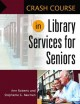 Crash course in library services for seniors