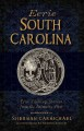 Eerie South Carolina : True Chilling Stories from the Palmetto Past