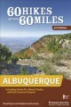 60 hikes within 60 miles : Albuquerque, including Santa Fe, Mount Taylor, and San Lorenzo Canyon