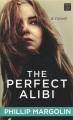 The perfect alibi / [Large Print Edition]