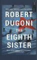 The eighth sister / [Large Print Edition]
