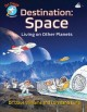 Destination: space : living on other planets