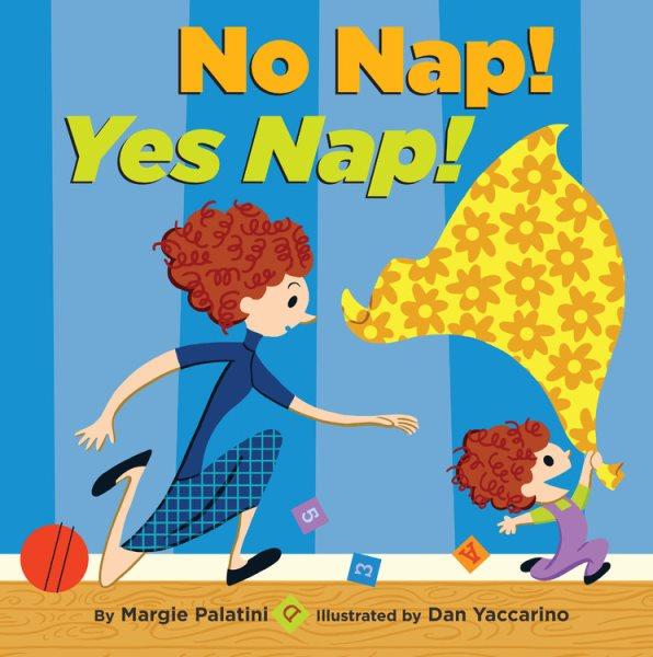 Cover of No Nap! Yes Nap!