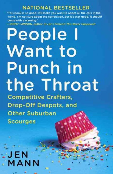 Cover of People I Want to Punch in the Throat
