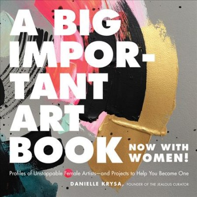 Cover of A Big Important Art Book (Now with Women)