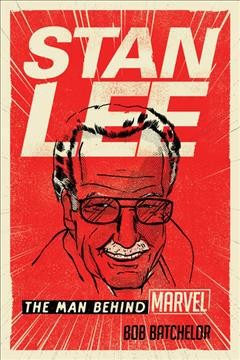 Cover of Stan Lee: The Man Behind Marvel