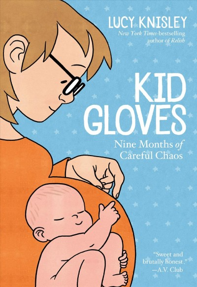 Cover of Kid Gloves: Nine Months of Careful Chaos