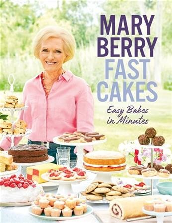 Cover of Fast Cakes: Easy Bakes in Minutes