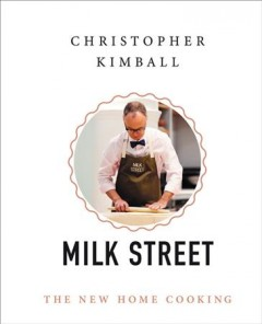 Milk Street: The New Home Cooking