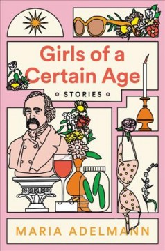 Girls of a Certain Age: Stories