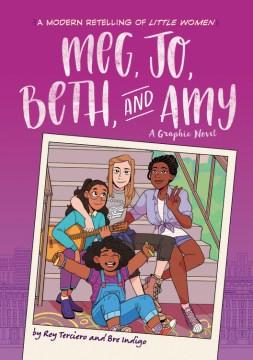Meg, Jo, Beth, and Amy: A Graphic Novel